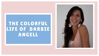 The Colorful Life of Darbie Angell
