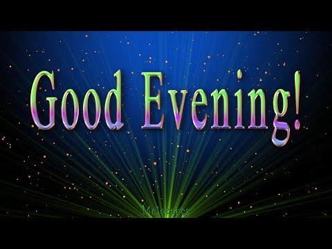 🎶💗 Good Evening ! 🎶💗4K Animation Greeting Cards