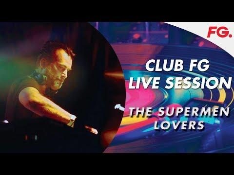 THE SUPERMEN LOVERS   LIVE STREAM   CLUB FG   DJ MIX