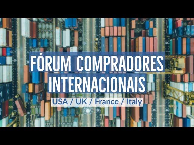 Reportagem – Fórum Compradores Internacionais