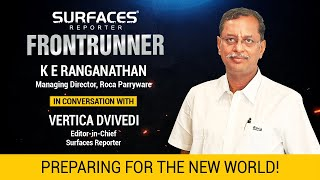 K E Ranganathan, MD, Roca Parryware & Vertica Dvivedi, Editor-in-Chief, Surfaces Reporter