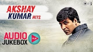 Akshay Kumar Bollywood Hits - Audio Jukebox | Full Songs Non Stop