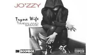 Jo'zzy - Tryna Wife (feat. Timbaland & Mase)