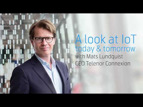 Telenor Connexion CEO Mats Lundquist on the IoT of today – and tomorrow