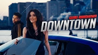 Downtown Guru Randhawa Official Video Song | Downtown launda gehdiyan New Punjabi Songs 2018