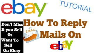 How To Reply To Mails In Ebay Online Selling Website Larest 2017!! by Techa aariz