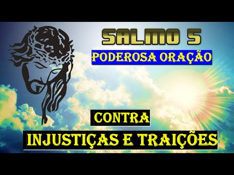 Orao poderosa com o salmo 5 contra injustias e traies