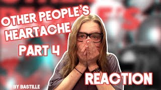 Gambar cover Other People's Heartache Part 4 by Bastille - REACTION