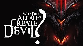 THE ARMY OF SATAN - PART 1 - Why did God (Allah) Create Devil?