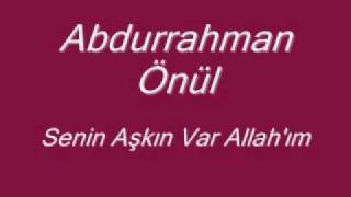 Abdurrahman Önül Senin Aşkın Var Allah'ım Ilahi