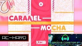 Caramel Mocha (AC-HARD) 理論値 【GROOVE COASTER 2 Original Style 手元動画】
