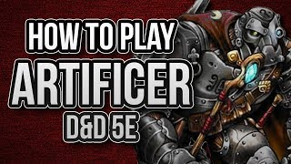 HOW TO PLAY ARTIFICER