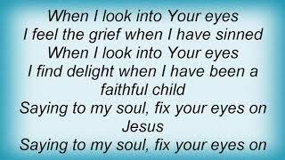 Twila Paris - Fix Your Eyes Lyrics