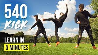 HOW TO 540 KICK! | Tricking Tutorial