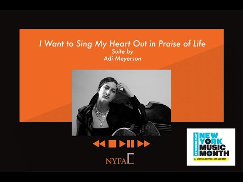 Adi Meyerson - I Want to Sing My Heart Out in Praise of Life: NY Music Month Extended Play 2021