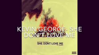 Kevin George   She Don't Love Me Lyrics