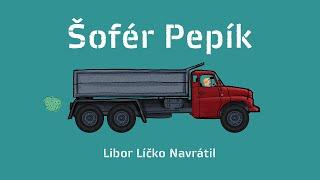 Video Libor Líčko Navrátil - Šofér Pepík (Zpívánky strýčka Líčka II) [