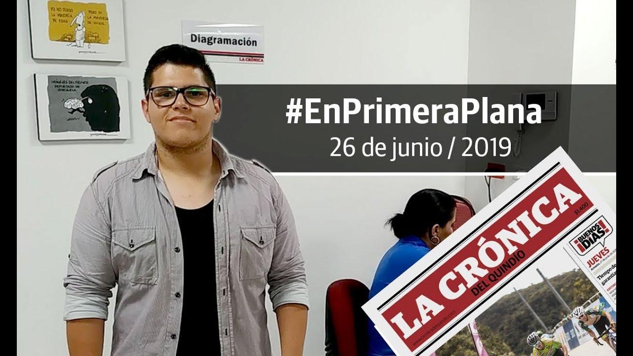 En Primera Plana: lo que será noticia este jueves 27 de junio