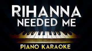 Rihanna - Needed Me | Piano Karaoke Instrumental Lyrics Cover Sing Along
