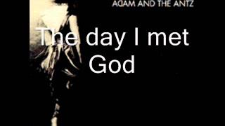 Adam and the Ants - The Day I Met God Lyrics