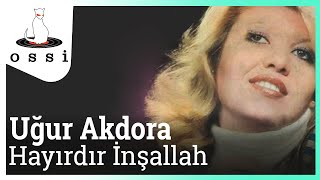 Uğur Akdora / Hayırdır İnşallah