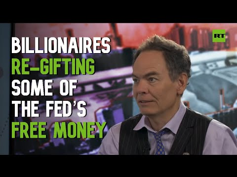 Keiser Report: Billionaires Re-gifting Some of The Fed's Free Money (E1507)