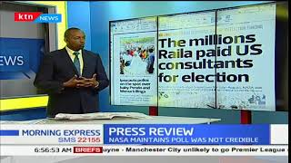 The millions that Raila paid US consultants for election, Press Review