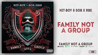 Hit Boy & SOB X RBE   Family Not A Group (Family Not A Group)