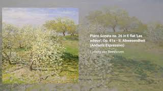 Piano Sonata no. 26 in E-flat major 'Les adieux', Op. 81a