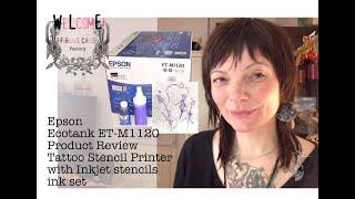 Epson Ecotank ET-M1120 Product Review, Tattoo Stencil Printer with Inkjet stencils ink set