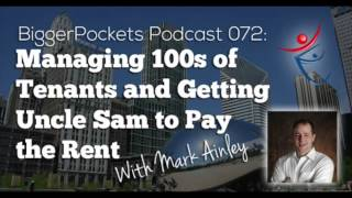 Managing Hundreds of Tenants and Getting Uncle Sam to Pay the Rent with Mark Ainley | BP Podcast 72