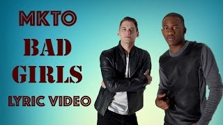 MKTO - Bad Girls - Lyric Video - YouTube