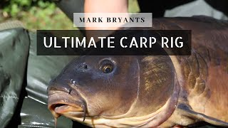 Mark Bryants Ultimate Carp Fishing Rig