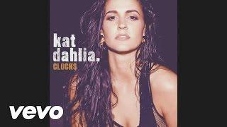 Kat Dahlia   Clocks (Audio)
