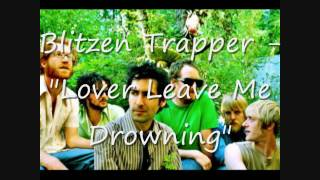 Blitzen Trapper - Lover Leave Me Drowning