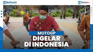 Menparekraf Targetkan MotoGP Digelar di Indonesia Oktober 2021, Sirkuit Mandalika Sudah Siap