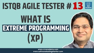 ISTQB Agile Tester Tutorial #7 - What is Extreme Programming | XP in Agile