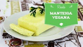 Como fazer manteiga vegana - Receita em vídeo