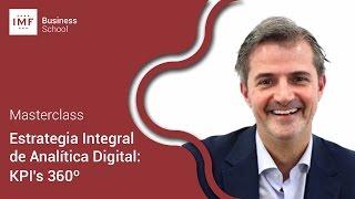 Masterclass en IMF: Estrategia Integral de Analítica Digital – KPI's 360º