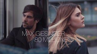 Max Giesinger   80 Millionen (Offizielles Video)