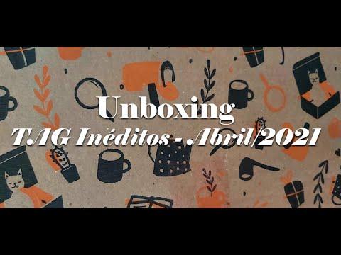 UNBOXING TAG INÉDITOS ABRIL + PRESENTE + AGRADECIMENTO ESPECIAL
