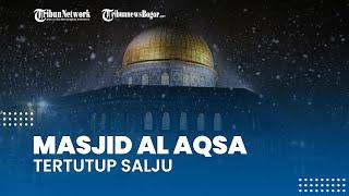Akibat Cuaca Ekstrem di Negara Timur Tengah, Masjid Al Aqsa Tertutup Salju