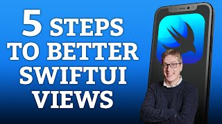 5 Steps to Better SwiftUI Views