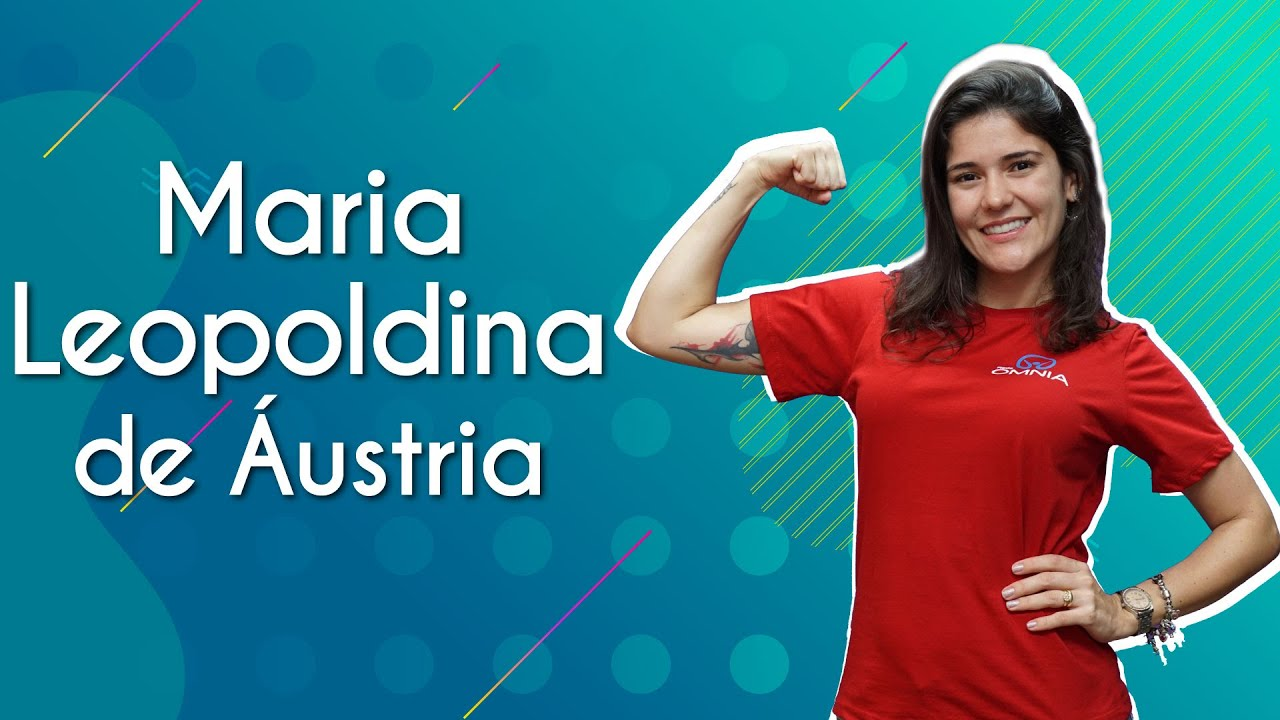 Maria Leopoldina de Áustria  | Grandes Mulheres da História