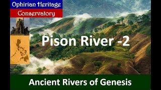 RIVERS OF GENESIS 5B: Pison River (2nd Segment)