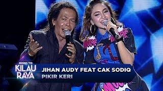 Duet Terbaik Nih, Jihan Audy Feat Cak Sodiq [PIKIR KERI] - Road To Kilau Raya (23/9)