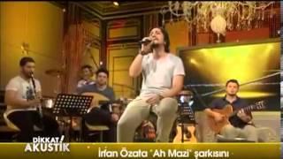 İrfan Özata - Ah Mazi (Akustik)
