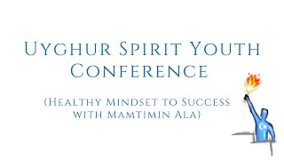 Healthy Mindset to Success with Mamtimin Ala – USY Conference in Uyghur