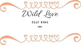 Wild Love  Elle King (lyrics)