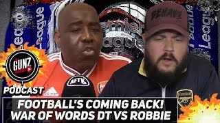Football's Coming Back! War of Words DT vs Robbie | All Gunz Blazing Podcast